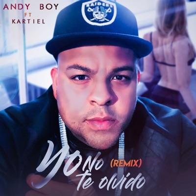 Yo No Te Olvido (feat. Kartiel) [Remix] - Single - Andy Boy