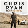 Head Hunters: Danny Black Thriller, Book 6 (Unabridged) - Chris Ryan