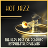 Hot Jazz - The Very Best of Relaxing Instrumental Dixieland