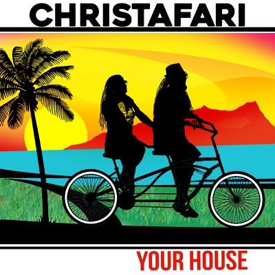Your House (feat. Avion Blackman) - Single - Christafari
