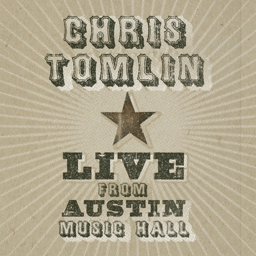 Chris Tomlin - Live From Austin Music Hall