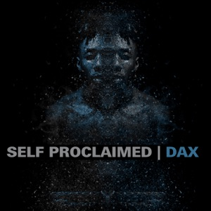 Dax - Self Proclaimed
