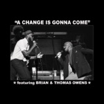 Brian Owens - A Change Is Gonna Come (feat. Thomas Owens)