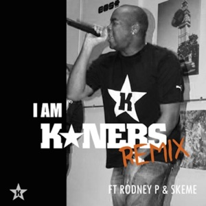 I AM K*ners (feat. Rodney P & Skeme) - Single Mp3 Download
