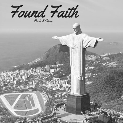 Found Faith (feat. Stone) - Single - Pooh