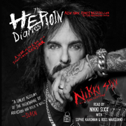 The Heroin Diaries: Ten Year Anniversary Edition (Unabridged)