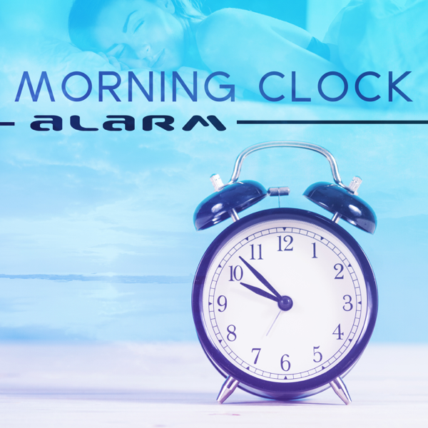 Morning Clock Alarm Best Of Soothing Sounds For Wake Up Hy By Sound Effects Zone On Le Music