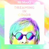 Mr. MooQ - Dreaming in Color