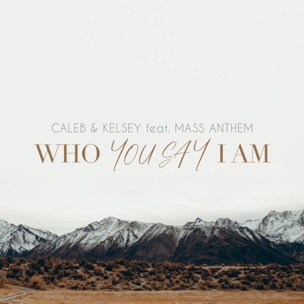 You Say / Who You Say I Am (feat. Mass Anthem) - Single