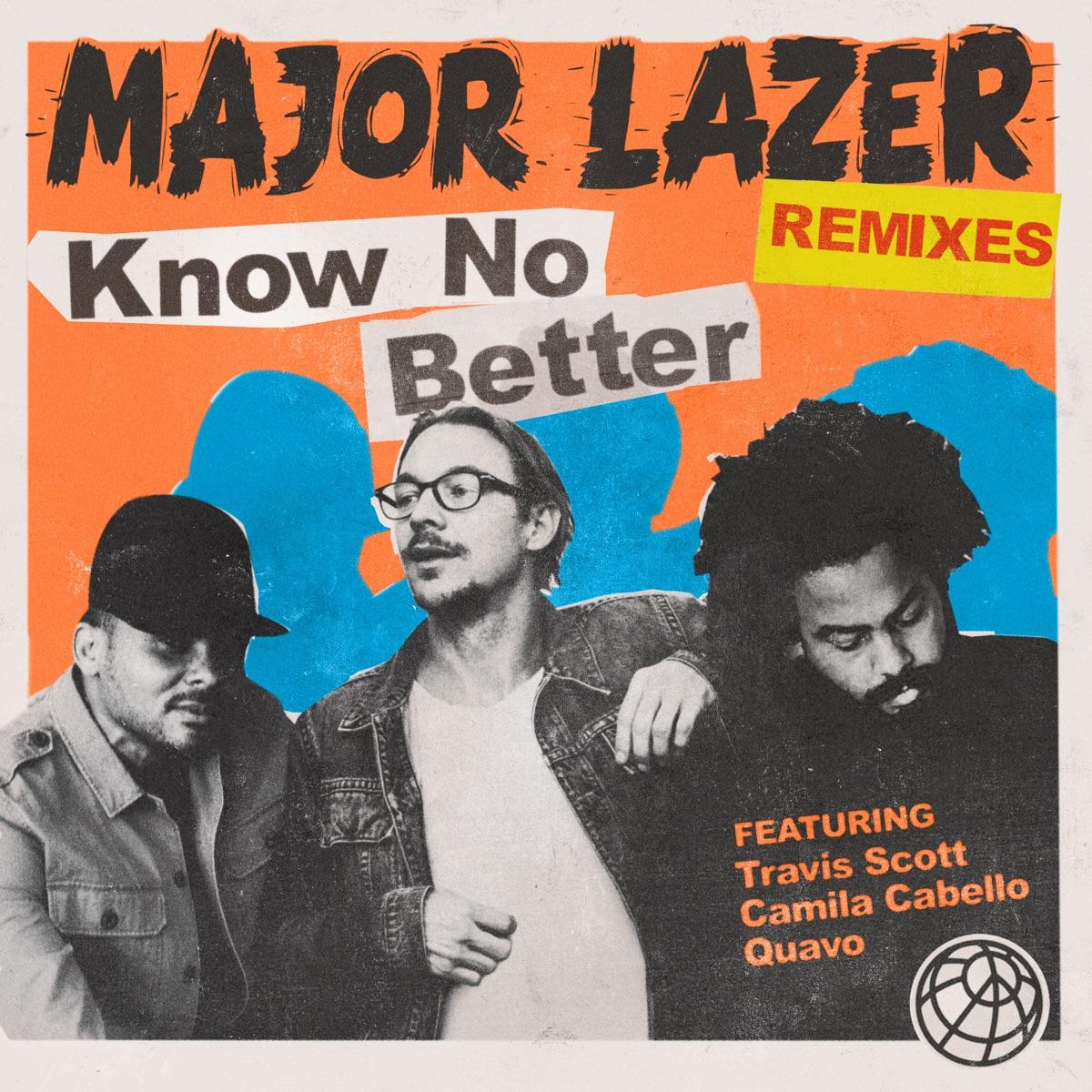 Know No Better feat Travis Scott Camila Cabello  Quavo Remixes Major Lazer CD cover