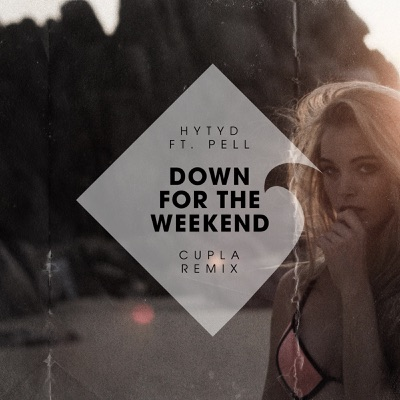 Down for the Weekend (Cupla Remix) - Single MP3 Download