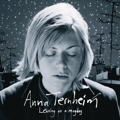 Leaving On a Mayday (Special Edition) - Anna Ternheim