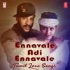 Ennavale Adi Ennavale - Tamil Love Songs