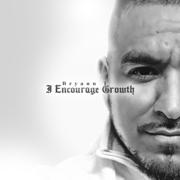 I Encourage Growth - Bryann T - Bryann T