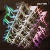Delay Trees - Cassette 2012