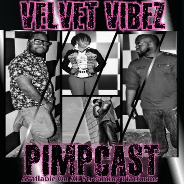 Velvet Vibez PimpCast