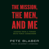 Pete Blaber - The Mission, the Men, and Me: Lessons from a Former Delta Force Commander artwork