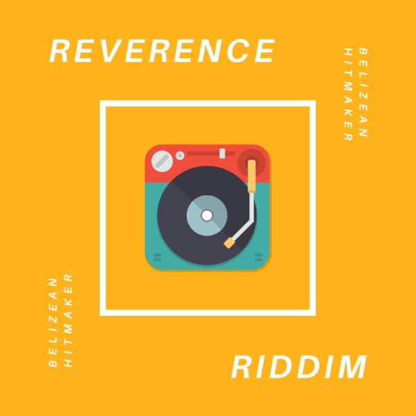 Reverence Riddim (Instrumental) - Single by Belizean Hitmaker