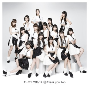 15 Thank you, too – モーニング娘。'17 [iTunes Plus AAC M4A] [Mp3 320kbps] Download Free
