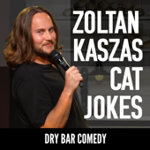 Dry Bar Comedy Presents Zoltan Kaszas: Cat Jokes-Dry Bar Comedy