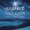 Helga Johanne Størdal & Trio Serafin - Julefred Over Jorda artwork