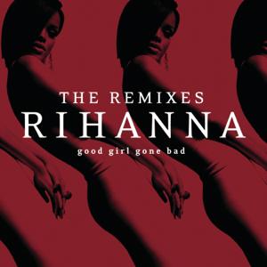 Rihanna - Good Girl Gone Bad: The Remixes