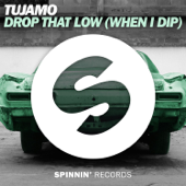 Drop That Low (When I Dip) [Extended Mix]