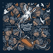 Johnnyswim and Drew Holcomb & The Neighbors featuring Penny & Sparrow - Goodbye Road (Feat. Penny & Sparrow)  feat. Penny & Sparrow
