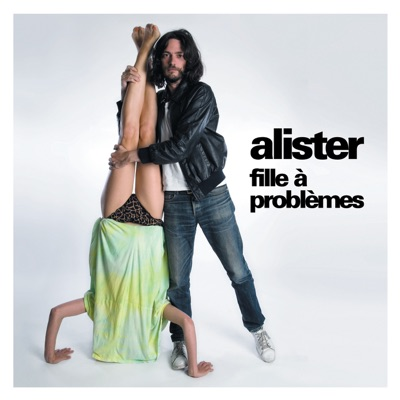Fille A Problemes - Single - Alister
