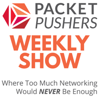 Best episodes of Packet Pushers - Weekly Show | Podyssey