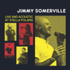 Jimmy Somerville: Live and Acoustic at Stella Polaris - Jimmy Somerville