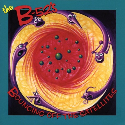 Bouncing Off the Satellites - The B-52's