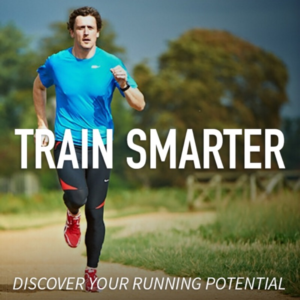 Train Smarter - Running Podcast
