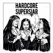 Hardcore Superstar - You Can't Kill My Rock N' Roll