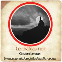 Le château noir: Les aventures de Rouletabille 4