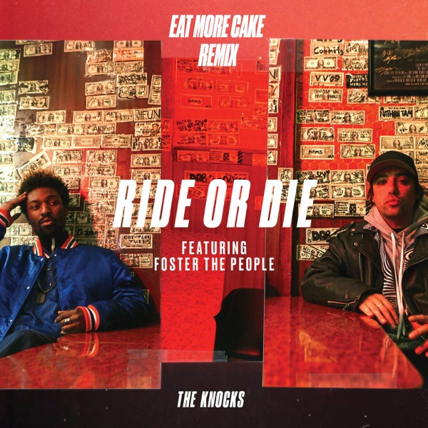 Ride Or Die (feat. Foster the People) [Eat More Cake Remix] - Single