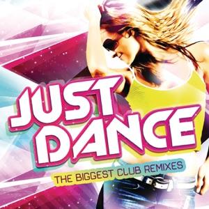 Just Dance - The Biggest Club Remixes