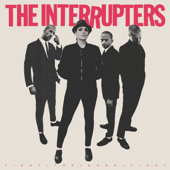Fight The Good Fight-The Interrupters