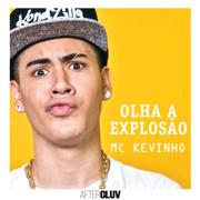 Olha a Explosão - Mc Kevinho - Mc Kevinho