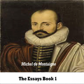 Essays ,Book 1 By Michel Eyquem de Montaigne (YonaBooks)