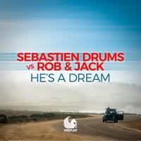 He's A Dream - SEBASTIEN DRUMS-ROB & JACK