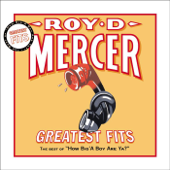 Greatest Fits: The Best Of How Big'a Boy Are Ya?-Roy D. Mercer