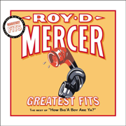 Greatest Fits: The Best of How Big'a Boy Are Ya? - Roy D. Mercer - Roy D. Mercer