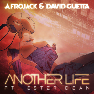 Afrojack & David Guetta - Another Life feat. Ester Dean [Radio Mix]