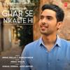 Ghar Se Nikalte Hi - Amaal Mallik & Armaan Malik mp3