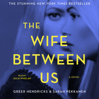 Greer Hendricks & Sarah Pekkanen - The Wife Between Us artwork