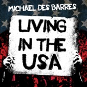 Michael Des Barres - Living in the USA