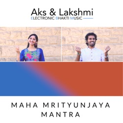 Album: Maha Mrityunjaya Mantra Single by Aks Lakshmi - Free