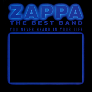 Frank Zappa - The Best Band You Never Heard In Your Life (Live)