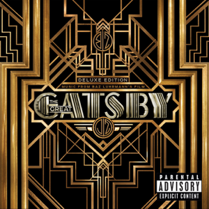 Various Artists - The Great Gatsby (Music from Baz Luhrmann's Film) [Deluxe Edition]